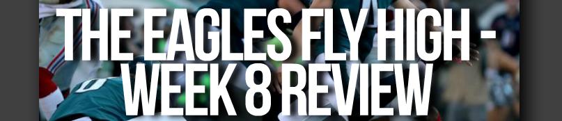 Philadelphia Eagles NFL Week 8 Review