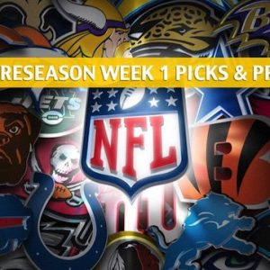 NFL Preseason Week 1 Predictions, Picks, Odds, and Preview 2019