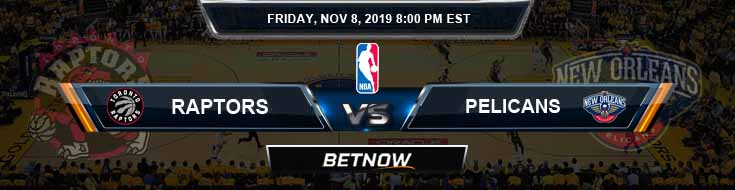 Toronto Raptors vs New Orleans Pelicans 11-08-2019 NBA Odds and Prediction