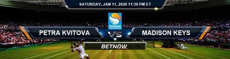 Petra Kvitova vs Madison Keys : 2020 Brisbane International Semifinals Betting Preview and Odds